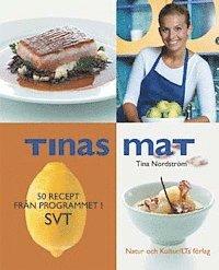 bokomslag Tinas mat : 50 recept från programmet i SVT
