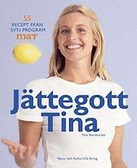 bokomslag Jättegott Tina : 55 recept från SVTs program Mat