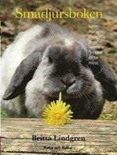 bokomslag Smådjursboken : [kanin, marsvin, chinchilla, degu, hamstrar, gerbiler, råttor, möss]