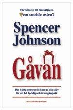 bokomslag Gåvan : den bästa present du kan ge dig själv för att bli lycklig och framgångsrik, i dag!