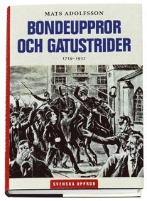 bokomslag Bondeuppror och gatustrider : 1719 - 1932