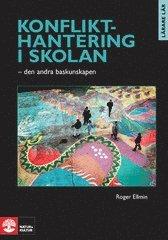 bokomslag Konflikthantering i skolan : den andra baskunskapen