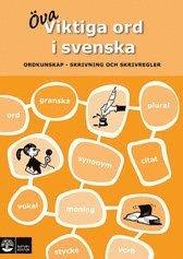 bokomslag Viktiga ord i svenska : ordkunskap, skrivning och skrivregler