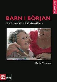 bokomslag Barn i början - språkutveckling i förskoleåldern : Barn i början - Språkutv