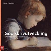 bokomslag God skrivutveckling : kartläggning och undervisning