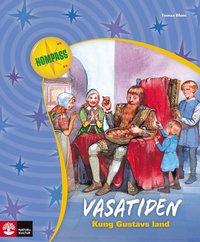 bokomslag Vasatiden : kung Gustavs land