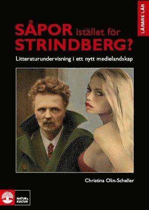 bokomslag Såpor istället för Strindberg? : litteraturundervisning i ett nytt medielandskap