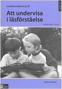 bokomslag Att undervisa i läsförståelse, Studiehandledning