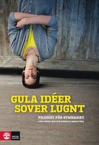 bokomslag Gula idéer sover lugnt Filosofi för gy 1+2, andra upplagan
