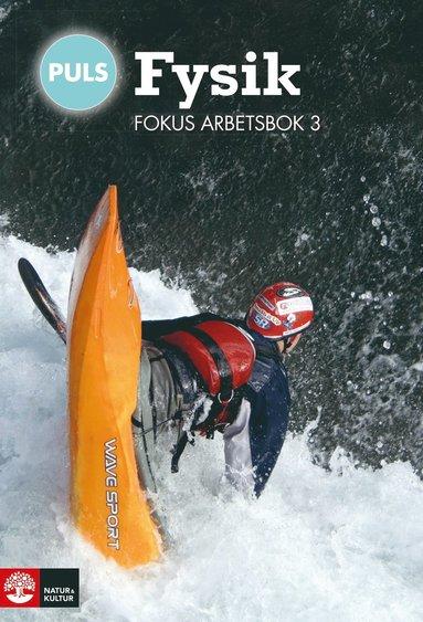 bokomslag PULS Fysik 7-9 Fokus Arbetsbok 3, fjärde upplagan