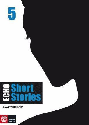 bokomslag Echo 5 Short Stories Elevbok