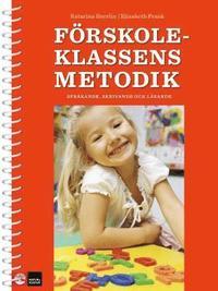 bokomslag Förskoleklassens metodik - språkande, skrivande och lärande