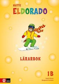 bokomslag Eldorado matte 1B Lärarbok, andra upplagan
