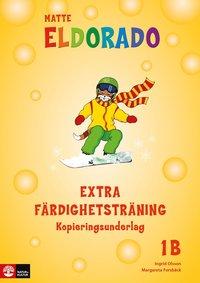 bokomslag Eldorado matte 1B Extra färdighetsträning kopieringsunderlag