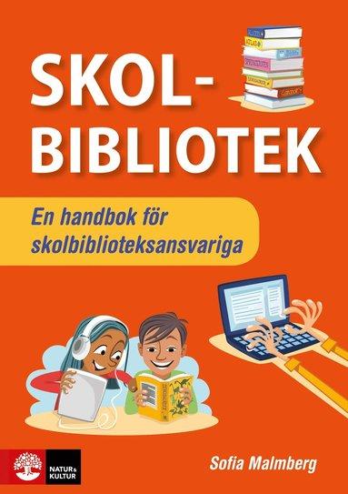 bokomslag Skolbibliotek : - En handbok för skolbiblioteksansvariga