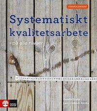 bokomslag Systematiskt kvalitetsarbete - på alla nivåer