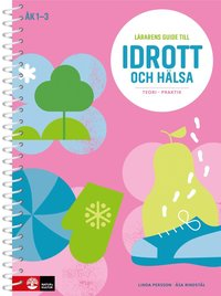 bokomslag Lärarens guide till Idrott och hälsa åk 1-3