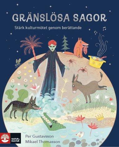 bokomslag Gränslösa sagor : Stärk kulturmötet genom berättande