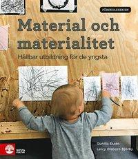 bokomslag Förskoleserien Material och materialitet : Hållbar utbildning för de yngsta