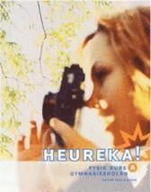 bokomslag Heureka! : fysik för gymnasieskolan. Kurs A