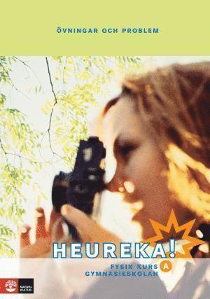 bokomslag Heureka! : fysik för gymnasieskolan. Kurs A, Övningar och problem