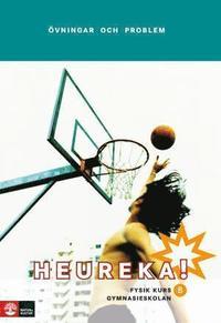 bokomslag Heureka : fysik för gymnasieskolan. Kurs B, Övningar och problem