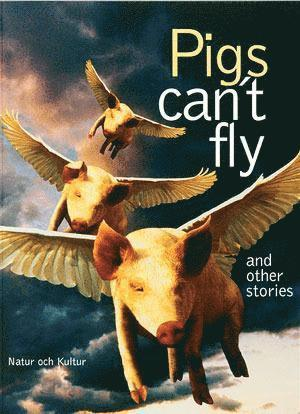 bokomslag Pigs can´t fly and other stories Antologi
