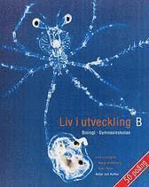 bokomslag Liv i utveckling Kurs B lärobok, 2:a upplagan : Biologi för gymnasieskolan
