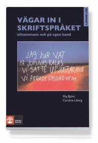 bokomslag Vägar in i skriftspråket : tillsammans och på egen hand
