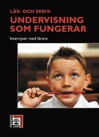 bokomslag Läs- och skrivundervisning som fungerar : intervjuer med lärare