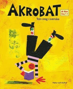 bokomslag Akrobat. Tolv steg i svenska, A Höst. Grundbok. Steg 1-4
