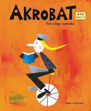 bokomslag Akrobat. Tolv steg i svenska, A Vår. Grundbok. Steg 1-4