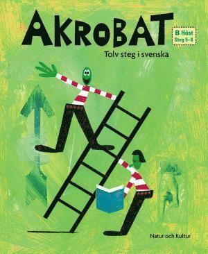 bokomslag Akrobat. Tolv steg i svenska, B Höst. Grundbok. Steg 5-8