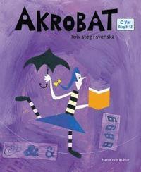 bokomslag Akrobat. Tolv steg i svenska, C Vår. Grundbok