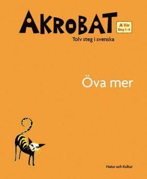 bokomslag Akrobat. Tolv steg i svenska, A Vår. Öva mer. Steg 1-4