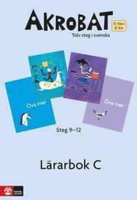 bokomslag Akrobat. Tolv steg i svenska, C Höst + Vår. Lärarbok