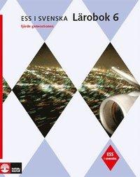 bokomslag ESS i svenska 6 Studiebok m facit, fjärde upplagan