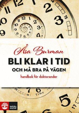 bokomslag Bli klar i tid - och må bra på vägen : handbok för doktorander