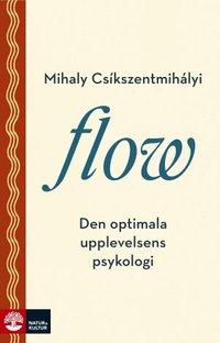 Flow : Den optimala upplevelsens psykologi