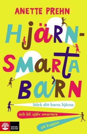 bokomslag Hjärnsmarta barn : stärk ditt barns hjärna och bli själv smartare på kuppen