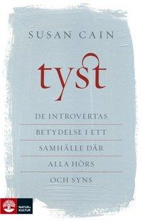bokomslag Tyst : de introvertas betydelse i ett samhälle där alla hörs och syns