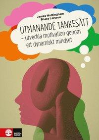 bokomslag Utmanande tankesätt : utveckla motivation genom ett dynamiskt mindset
