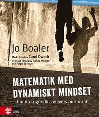 bokomslag Matematik med dynamiskt mindset : hur du frigör dina elevers potential