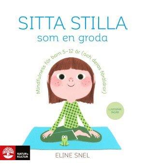 bokomslag Sitta stilla som en groda : mindfulness för barn 5-12 år (och deras föräldrar)