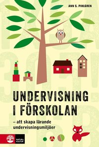 bokomslag Undervisning i förskolan : att skapa lärande undervisningsmiljöer