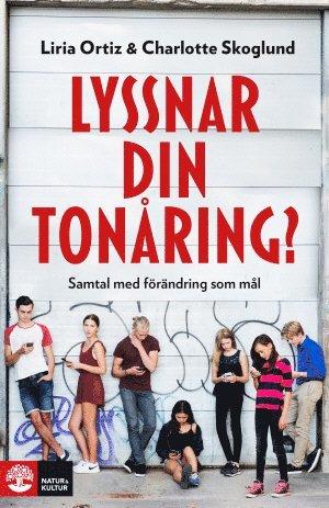 bokomslag Lyssnar din tonåring? : samtal med förändring som mål