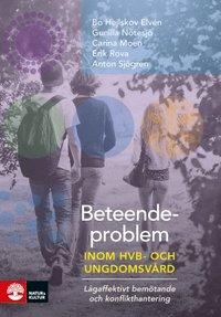 bokomslag Beteendeproblem inom ungdoms- och HVB-vård : lågaffektivt bemötande och konflikthantering
