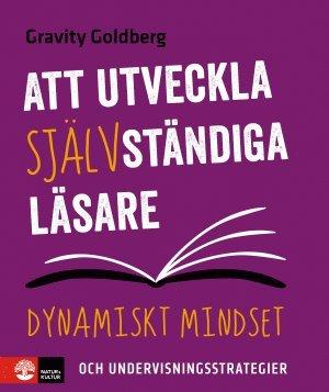 bokomslag Att utveckla självständiga läsare : dynamiskt mindset och undervisningsstrategier