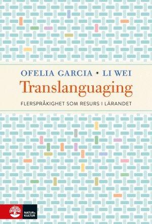 bokomslag Translanguaging : flerspråkighet som resurs i lärandet