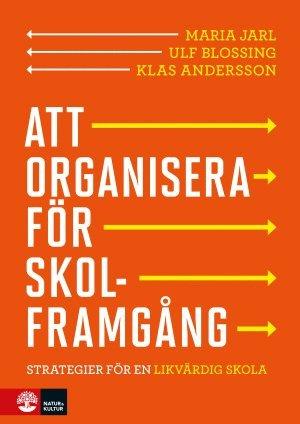 bokomslag Att organisera för skolframgång : strategier för en likvärdig skola